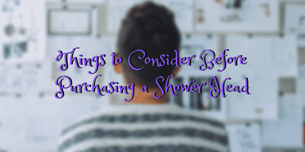 Things to Consider Before Purchasing a Shower Head