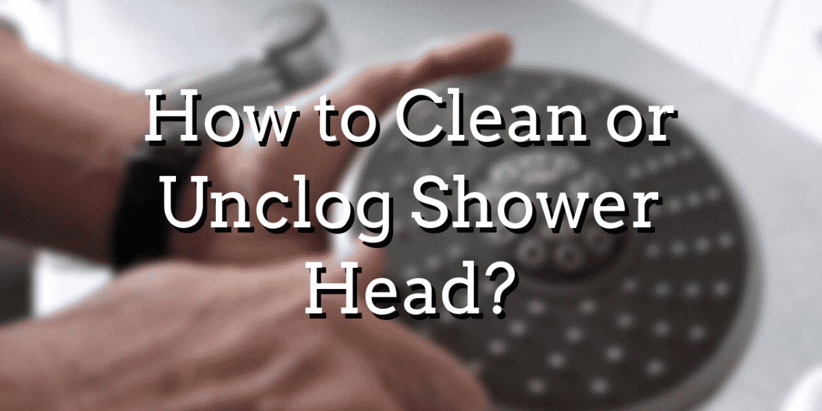How to Clean or Unclog Shower Head_