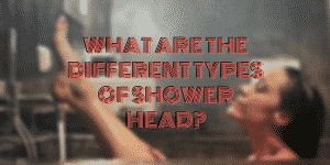 What Are the Different Types of Shower Head?