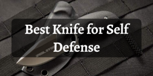 Best Knife for Self Defense