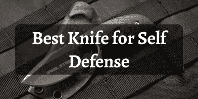 Best Knife for Self Defense