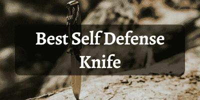 Best Self Defense Knife