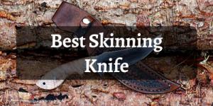 Best Skinning Knife